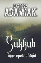 adamiak bartosz przedsiebiorczy autor magda bebenek sukkub iinne opowiadania